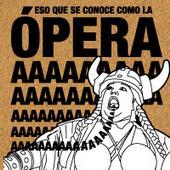 ¿Ves cómo te gusta la ópera?