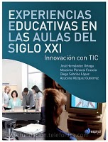 Experiencias educativas en las aulas del siglo XXI - Innovación con TIC